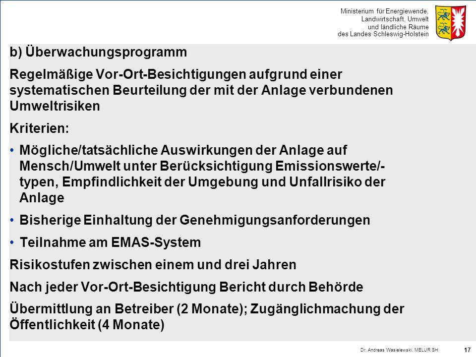 Ministerium für Energiewende, Landwirtschaft, Umwelt und ländliche Räume des Landes Schleswig-Holstein b) Überwachungsprogramm Regelmäßige Vor-Ort-Bes
