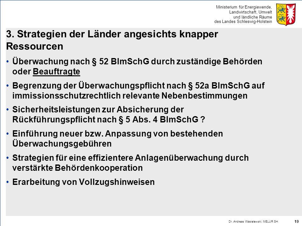Ministerium für Energiewende, Landwirtschaft, Umwelt und ländliche Räume des Landes Schleswig-Holstein 3. Strategien der Länder angesichts knapper Res
