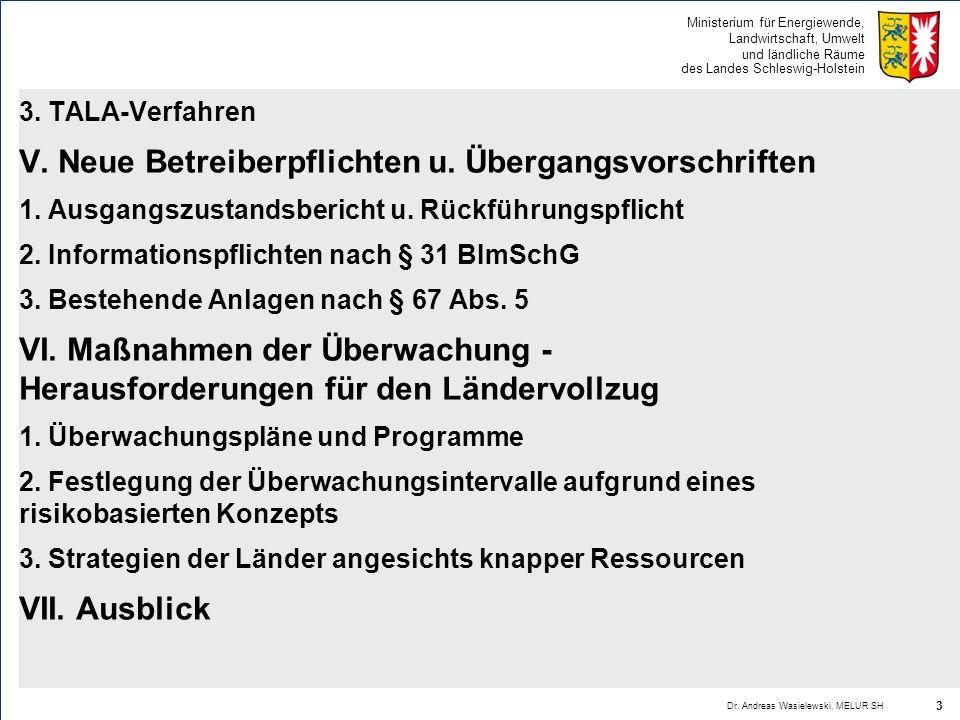 Ministerium für Energiewende, Landwirtschaft, Umwelt und ländliche Räume des Landes Schleswig-Holstein 3. TALA-Verfahren V. Neue Betreiberpflichten u.