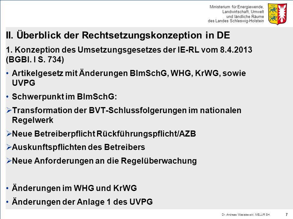 Ministerium für Energiewende, Landwirtschaft, Umwelt und ländliche Räume des Landes Schleswig-Holstein II. Überblick der Rechtsetzungskonzeption in DE
