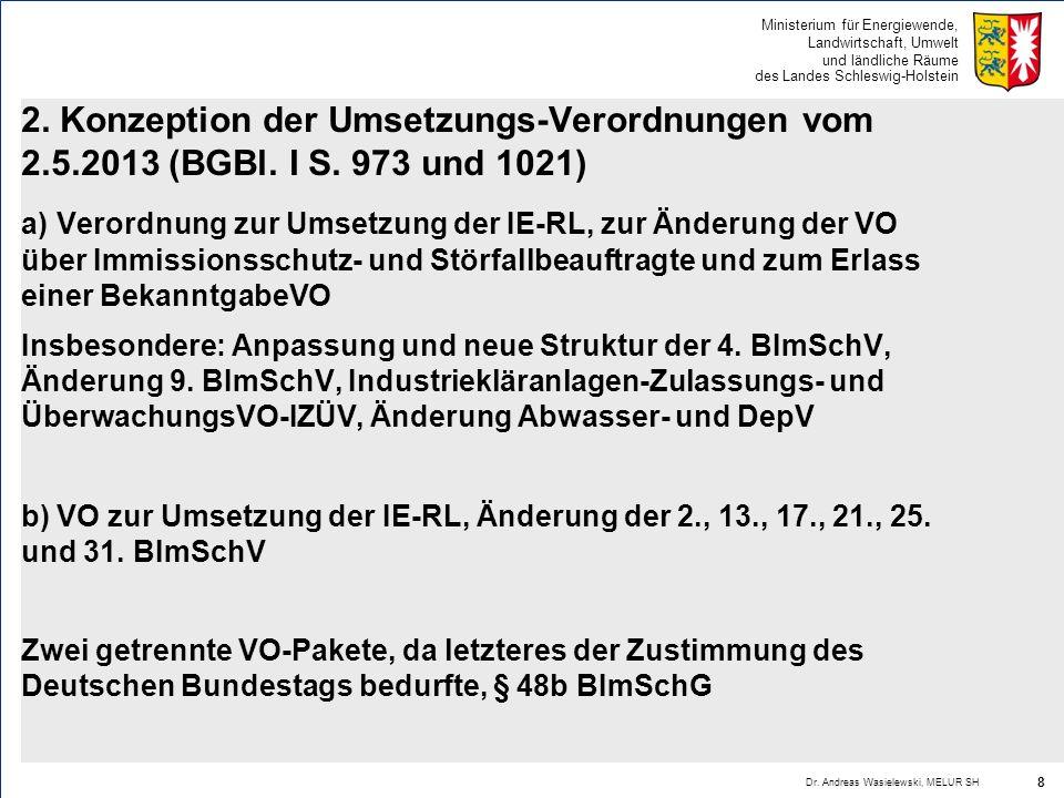 Ministerium für Energiewende, Landwirtschaft, Umwelt und ländliche Räume des Landes Schleswig-Holstein 2. Konzeption der Umsetzungs-Verordnungen vom 2