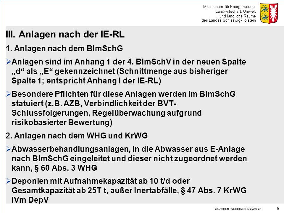 Ministerium für Energiewende, Landwirtschaft, Umwelt und ländliche Räume des Landes Schleswig-Holstein III. Anlagen nach der IE-RL 1. Anlagen nach dem