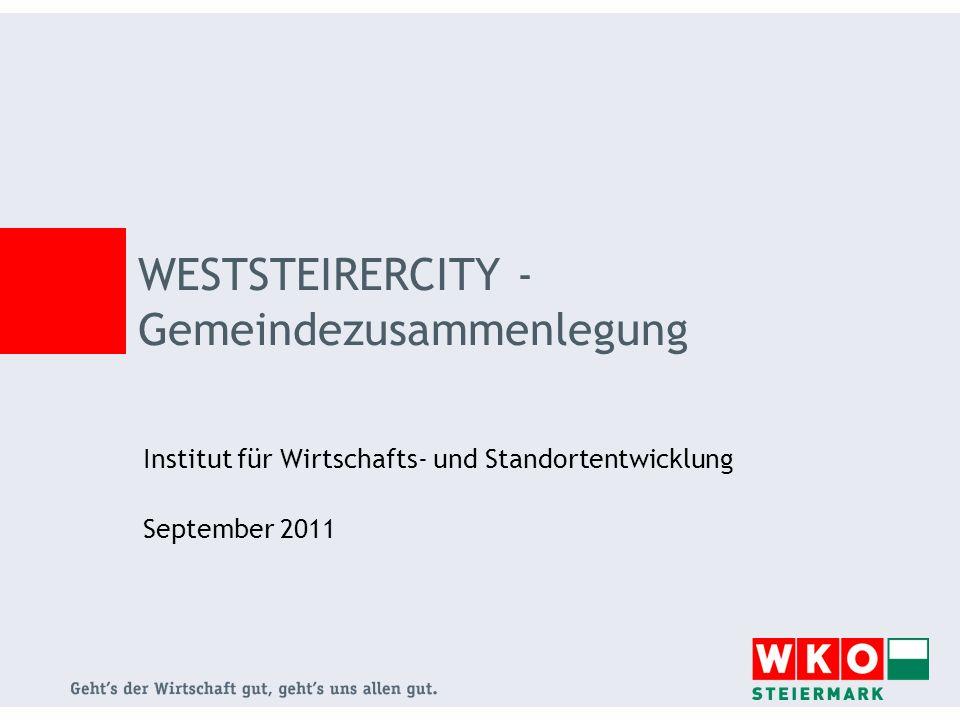 Institut für Wirtschafts- und Standortentwicklung September 2011 WESTSTEIRERCITY - Gemeindezusammenlegung