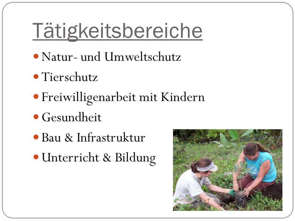 Tätigkeitsbereiche Natur- und Umweltschutz Tierschutz Freiwilligenarbeit mit Kindern Gesundheit Bau & Infrastruktur Unterricht & Bildung