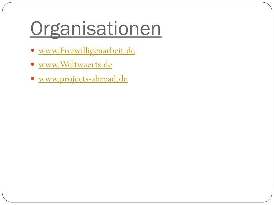 Organisationen www.Freiwilligenarbeit.de www.Weltwaerts.de www.projects-abroad.de