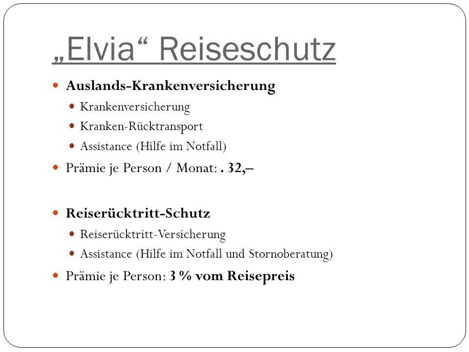 Elvia Reiseschutz Auslands-Krankenversicherung Krankenversicherung Kranken-Rücktransport Assistance (Hilfe im Notfall) Prämie je Person / Monat:.