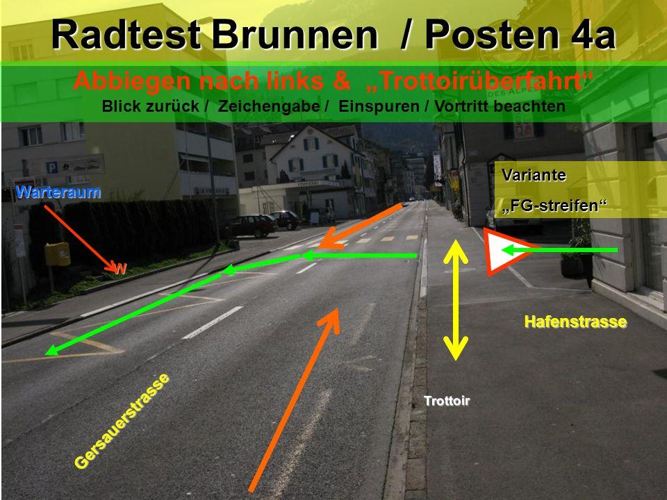 Hafenstrasse Trottoir Trottoir Radtest Brunnen /Posten 4: Radtest Brunnen / Posten 4: Abbiegen nach links & Trottoirüberfahrt Blick zurück / Zeichenga
