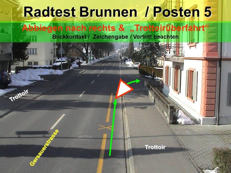 Trottoir Gersauerstrasse Warteraum Warteraum VarianteFG-streifen W Radtest Brunnen / Posten 4a Abbiegen nach links & Trottoirüberfahrt Blick zurück /