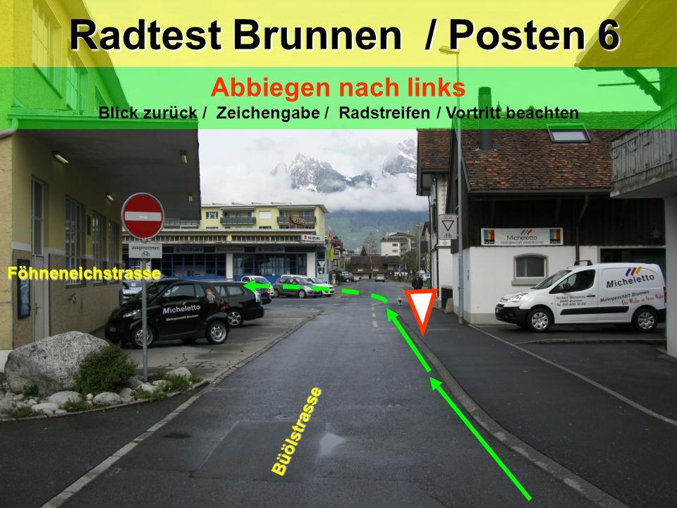 Trottoir Trottoir Radtest Brunnen / Posten 5 Radtest Brunnen / Posten 5 Abbiegen nach rechts & Trottoirüberfahrt Blickkontakt / Zeichengabe / Vortritt