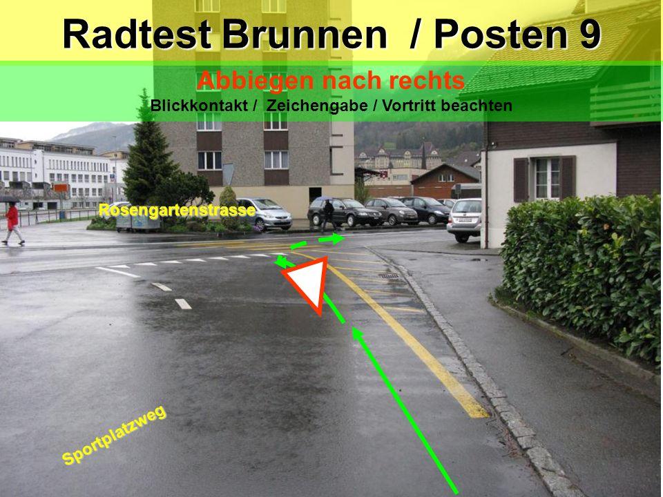 Sportplatzweg Trottoir Variante laufen nicht fahren Achtung: Gegenverkehr beachten Radtest Brunnen / Posten 8 Verhalten bei einem Hindernis Blick zurü