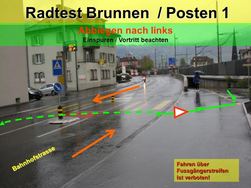 ! Radtest Brunnen / Zwischenposten Abbiegen nach rechts Blickkontakt / Zeichengabe / Vortritt beachten Alte Kantonsstrasse SBB-Unterführung