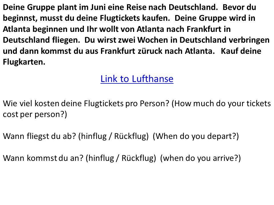 Deine Gruppe plant im Juni eine Reise nach Deutschland. Bevor du beginnst, musst du deine Flugtickets kaufen. Deine Gruppe wird in Atlanta beginnen un