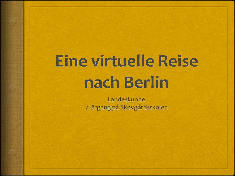 Eine Wochenende in Berlin Nu rejser vi en weekend til Berlin.
