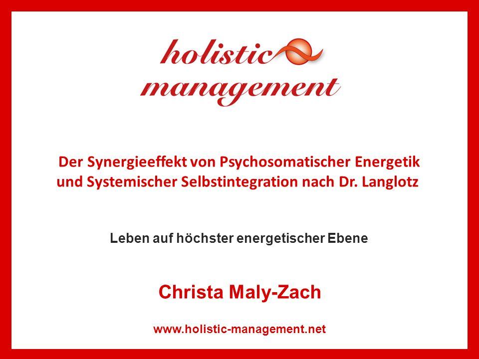 Leben auf höchster energetischer Ebene Der Synergieeffekt von Psychosomatischer Energetik und Systemischer Selbstintegration nach Dr. Langlotz www.hol