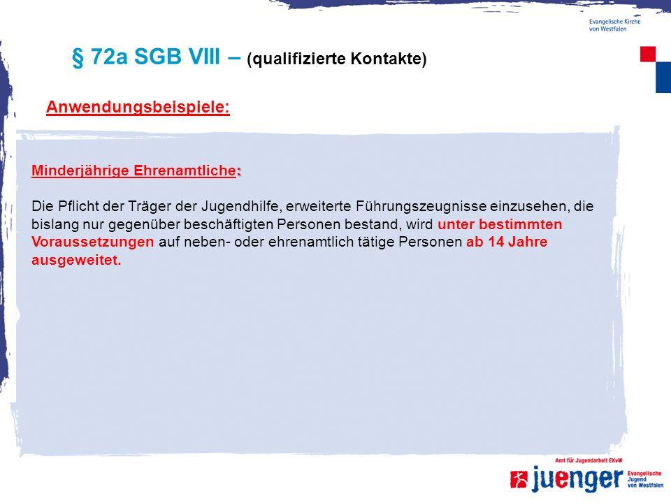 § 72a SGB VIII – (qualifizierte Kontakte) Anwendungsbeispiele: : Minderjährige Ehrenamtliche: Die Pflicht der Träger der Jugendhilfe, erweiterte Führu