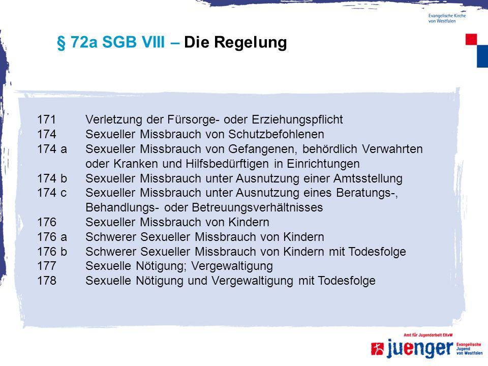 171 Verletzung der Fürsorge- oder Erziehungspflicht 174 Sexueller Missbrauch von Schutzbefohlenen 174 a Sexueller Missbrauch von Gefangenen, behördlic