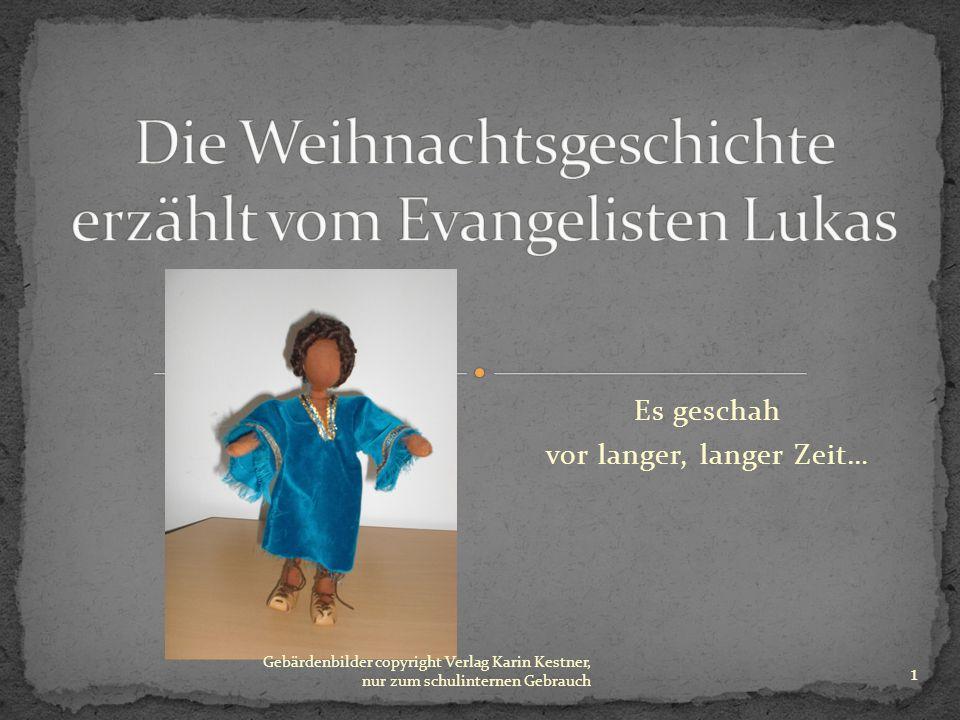 Es geschah vor langer, langer Zeit… Gebärdenbilder copyright Verlag Karin Kestner, nur zum schulinternen Gebrauch 1