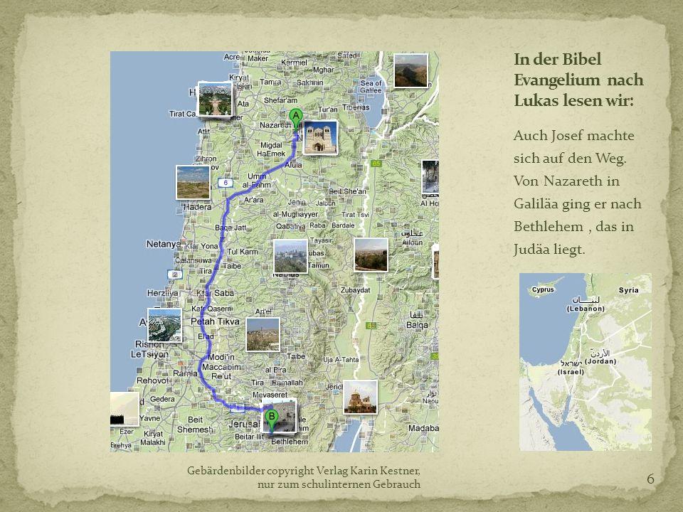 Auch Josef machte sich auf den Weg. Von Nazareth in Galiläa ging er nach Bethlehem, das in Judäa liegt. Gebärdenbilder copyright Verlag Karin Kestner,