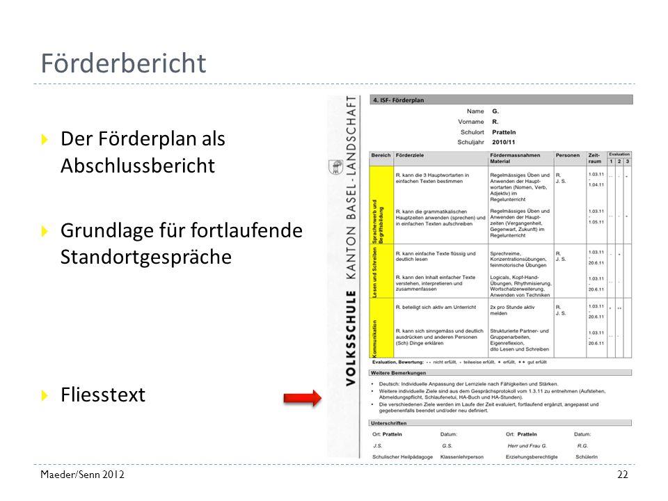 Weitere Bemerkungen Individuelle Abmachungen Ev. Fliesstext 21Maeder/Senn 2012