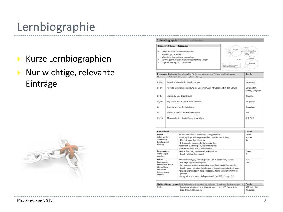 Praxismodell 1. Lernbiographie 2. Standortbestimmung 3. Wechselwirkungen 4. Förderplan 5. Bericht / Evaluation 6. Beschlussprotokoll 6Maeder/Senn 2012