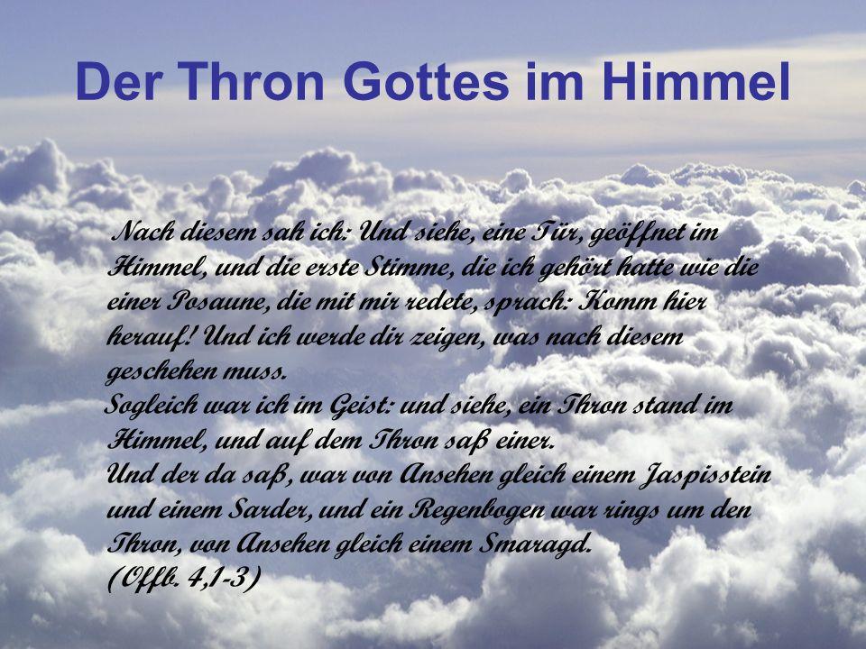 Der Thron Gottes im Himmel Nach diesem sah ich: Und siehe, eine Tür, geöffnet im Himmel, und die erste Stimme, die ich gehört hatte wie die einer Posa