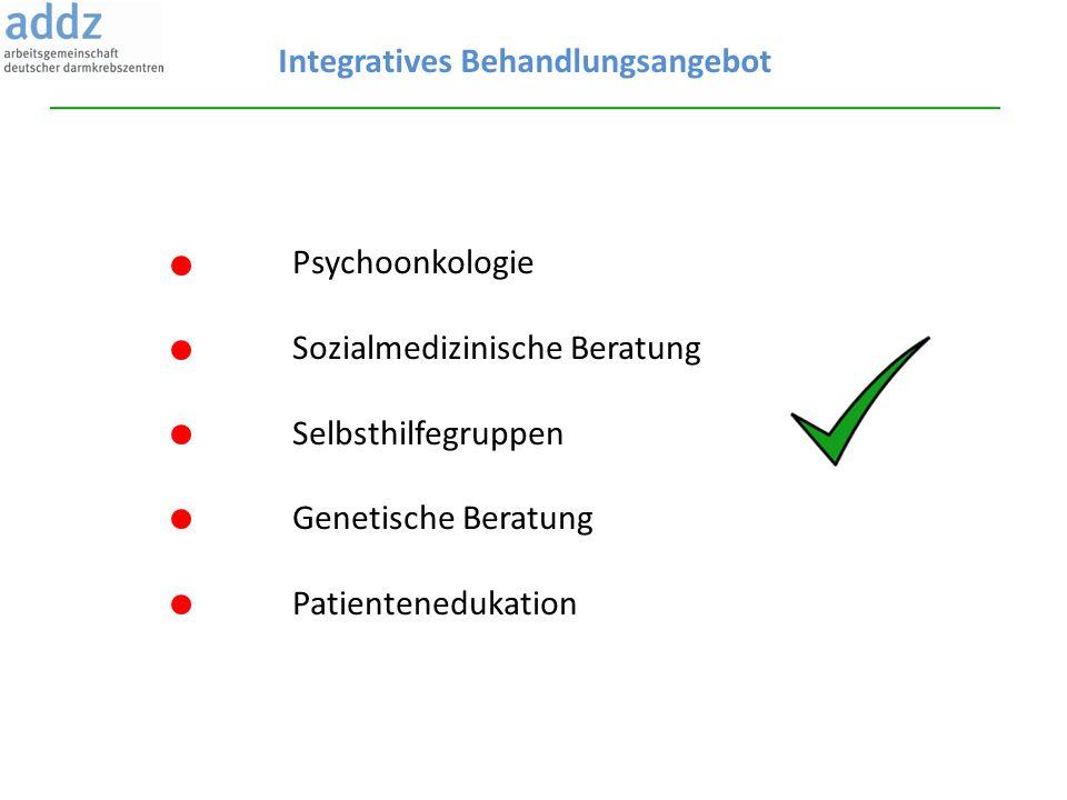 Integratives Behandlungsangebot Psychoonkologie Sozialmedizinische Beratung Selbsthilfegruppen Genetische Beratung Patientenedukation