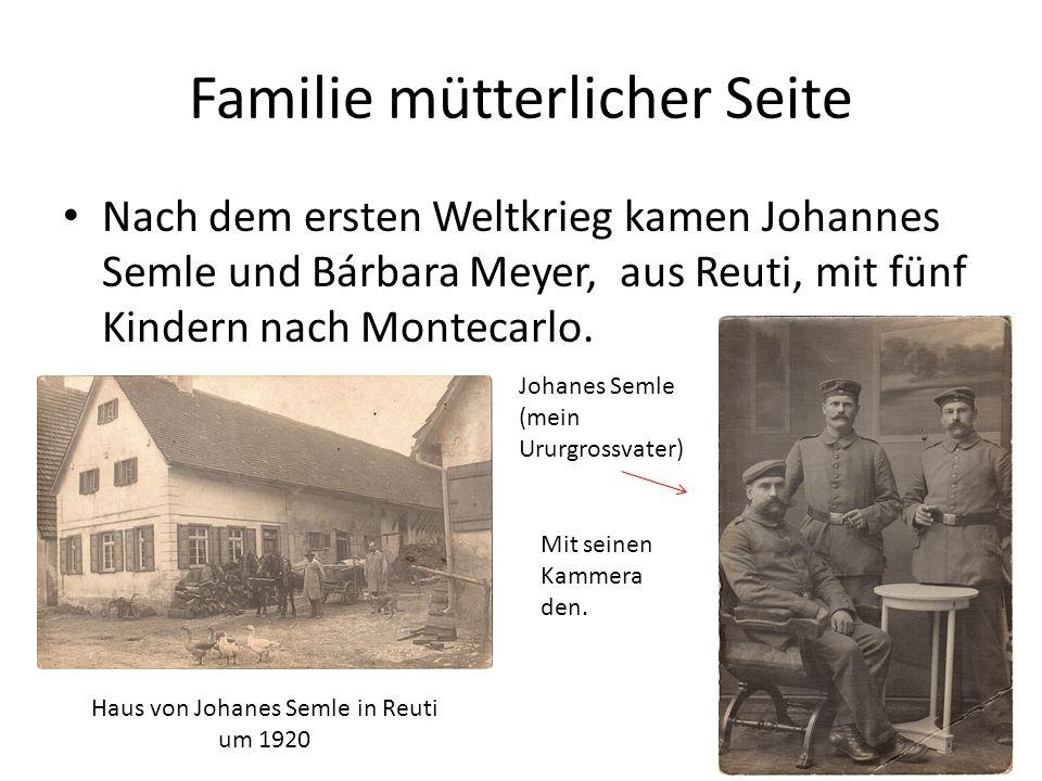 Familie mütterlicher Seite Nach dem ersten Weltkrieg kamen Johannes Semle und Bárbara Meyer, aus Reuti, mit fünf Kindern nach Montecarlo.