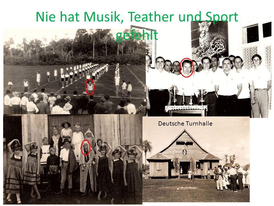 Nie hat Musik, Teather und Sport gefehlt Deutsche Turnhalle