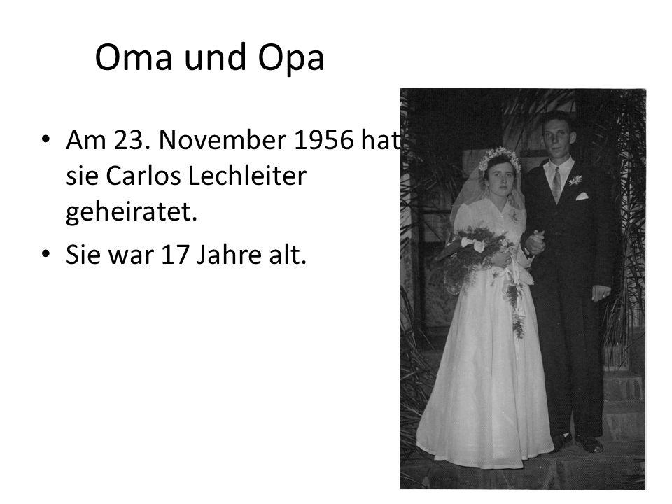 Oma und Opa Am 23. November 1956 hat sie Carlos Lechleiter geheiratet. Sie war 17 Jahre alt.