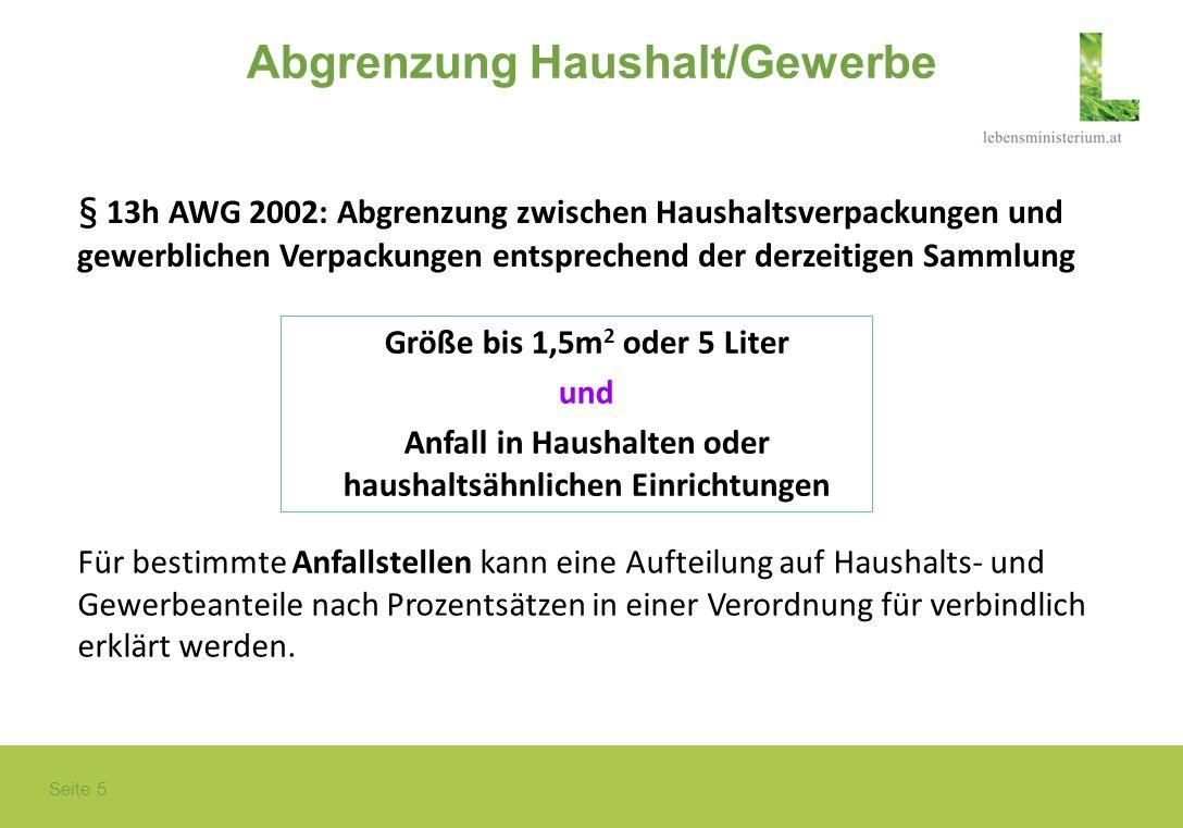 Seite 5 Abgrenzung Haushalt/Gewerbe § 13h AWG 2002: Abgrenzung zwischen Haushaltsverpackungen und gewerblichen Verpackungen entsprechend der derzeitig