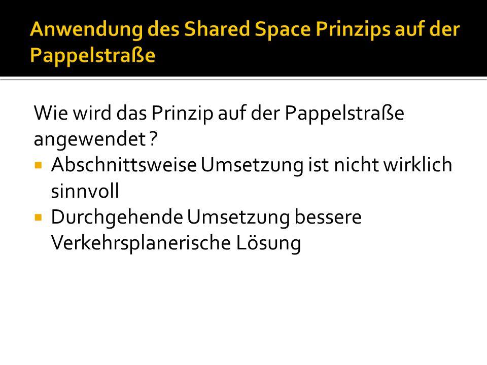 Wie wird das Prinzip auf der Pappelstraße angewendet .