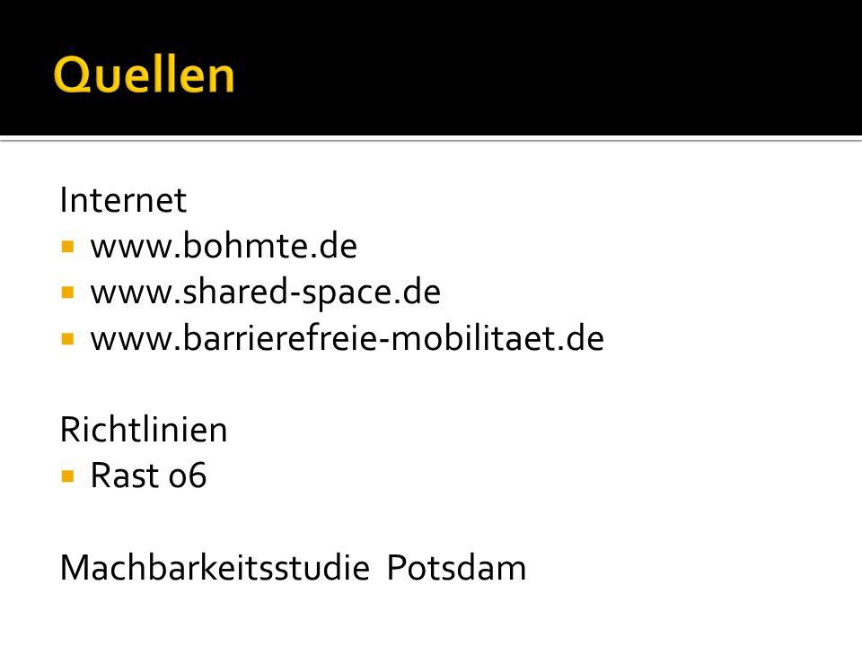Internet www.bohmte.de www.shared-space.de www.barrierefreie-mobilitaet.de Richtlinien Rast 06 Machbarkeitsstudie Potsdam