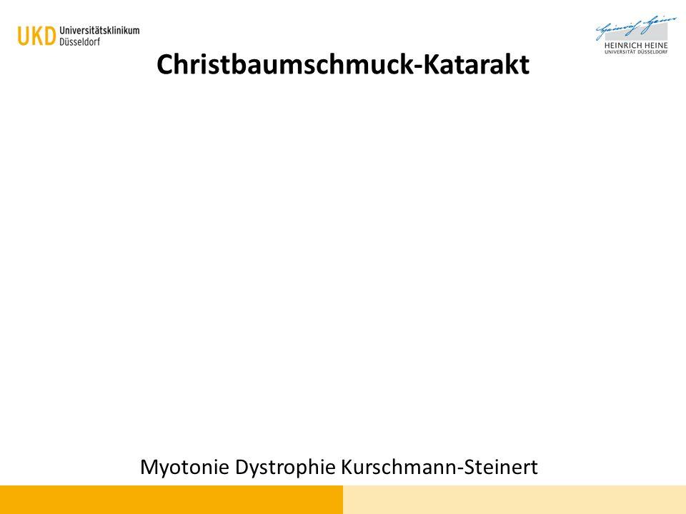Christbaumschmuck-Katarakt Myotonie Dystrophie Kurschmann-Steinert