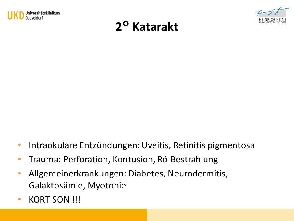 2° Katarakt Intraokulare Entzündungen: Uveitis, Retinitis pigmentosa Trauma: Perforation, Kontusion, Rö-Bestrahlung Allgemeinerkrankungen: Diabetes, N