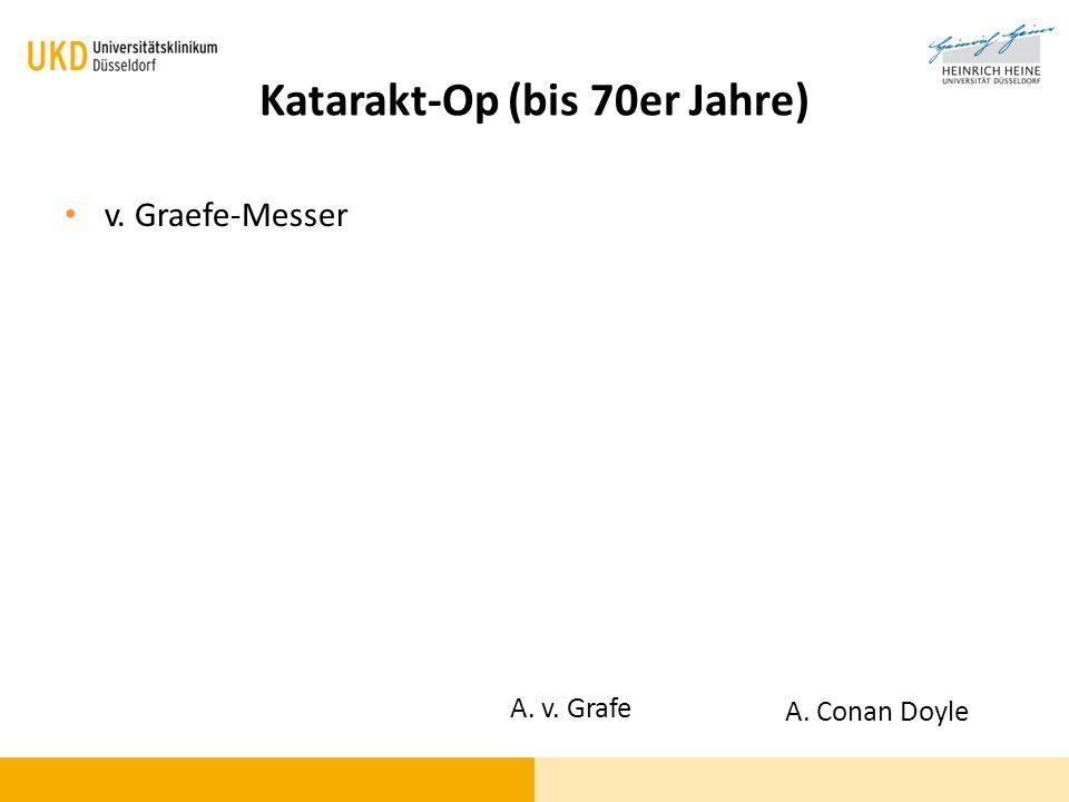 Katarakt-Op (bis 70er Jahre) v. Graefe-Messer A. Conan Doyle A. v. Grafe