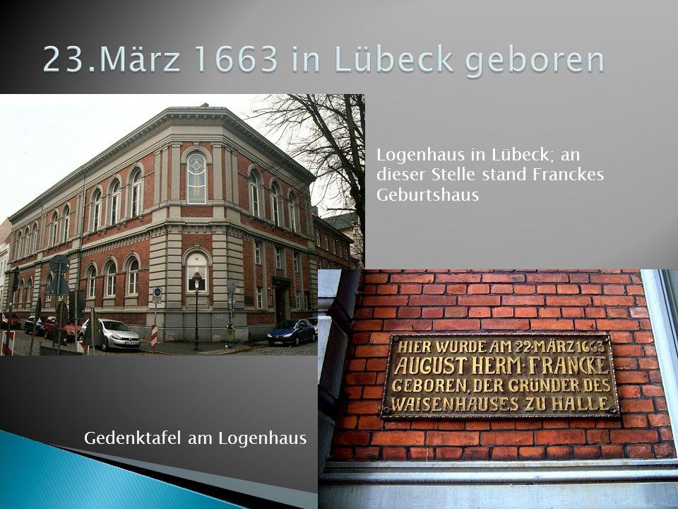 Logenhaus in Lübeck; an dieser Stelle stand Franckes Geburtshaus Gedenktafel am Logenhaus