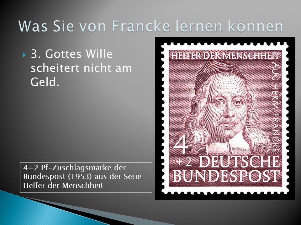3. Gottes Wille scheitert nicht am Geld. 4+2 Pf-Zuschlagsmarke der Bundespost (1953) aus der Serie Helfer der Menschheit