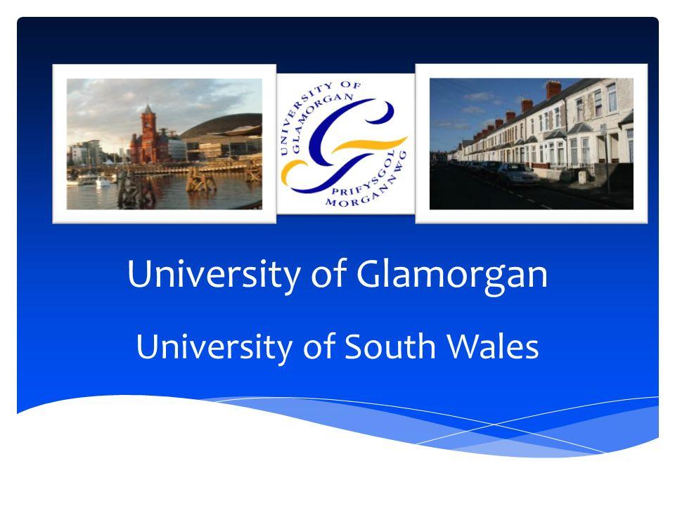 University of Glamorgan University of South Wales