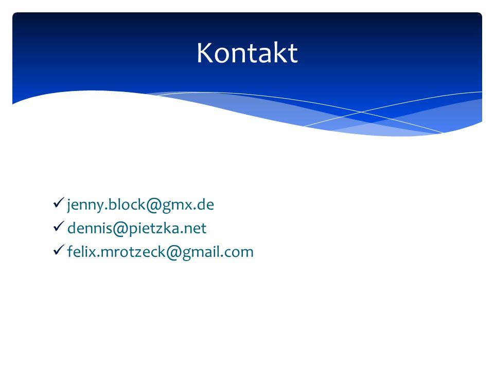 jenny.block@gmx.de dennis@pietzka.net felix.mrotzeck@gmail.com Kontakt