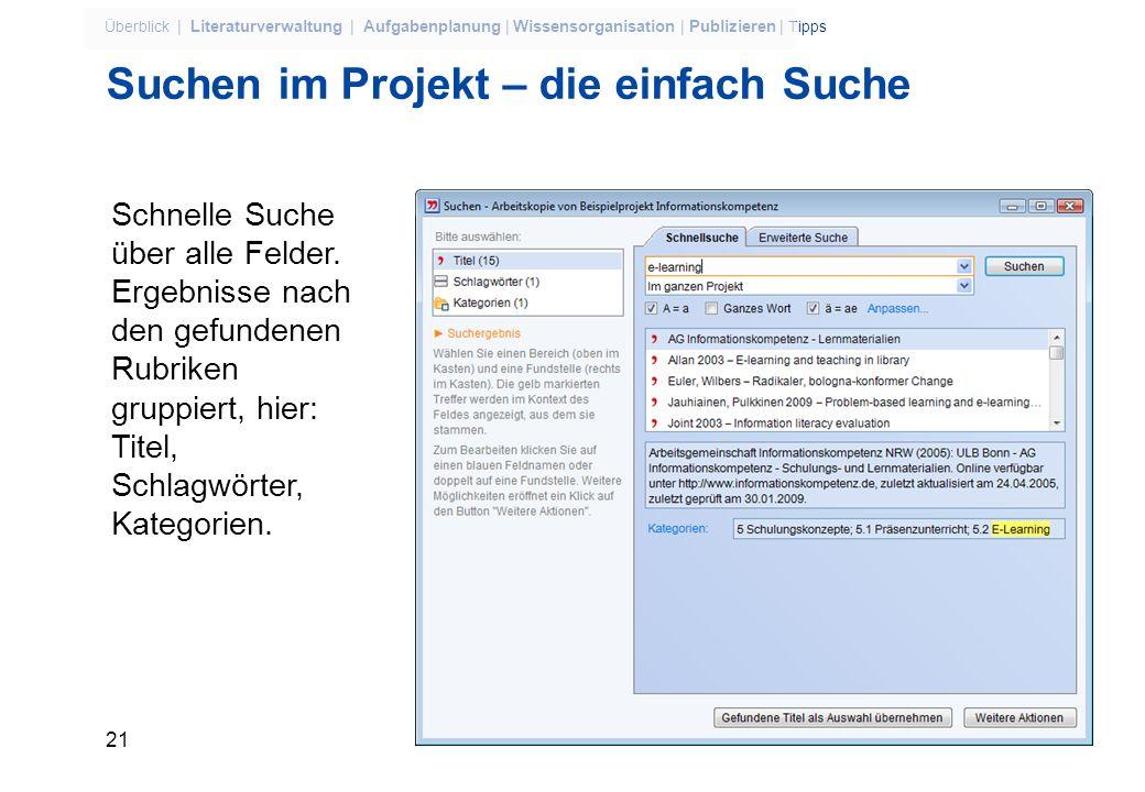 20 Überblick | Literaturverwaltung | Aufgabenplanung | Wissensorganisation | Publizieren | Tipps Navigieren im Projekt –