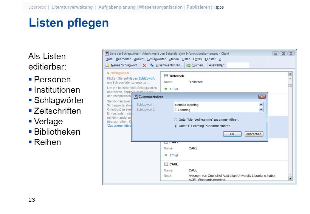 22 Überblick | Literaturverwaltung | Aufgabenplanung | Wissensorganisation | Publizieren | Tipps Suchen im Projekt – die erweiterte Suche Detaillierte