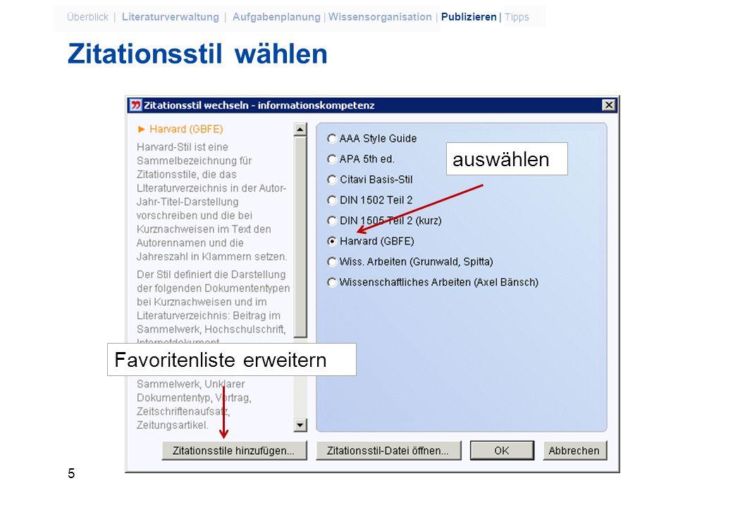 4 Überblick | Literaturverwaltung | Aufgabenplanung | Wissensorganisation | Publizieren | Tipps Zitationsstil wählen Gewählter Stil Vorschau
