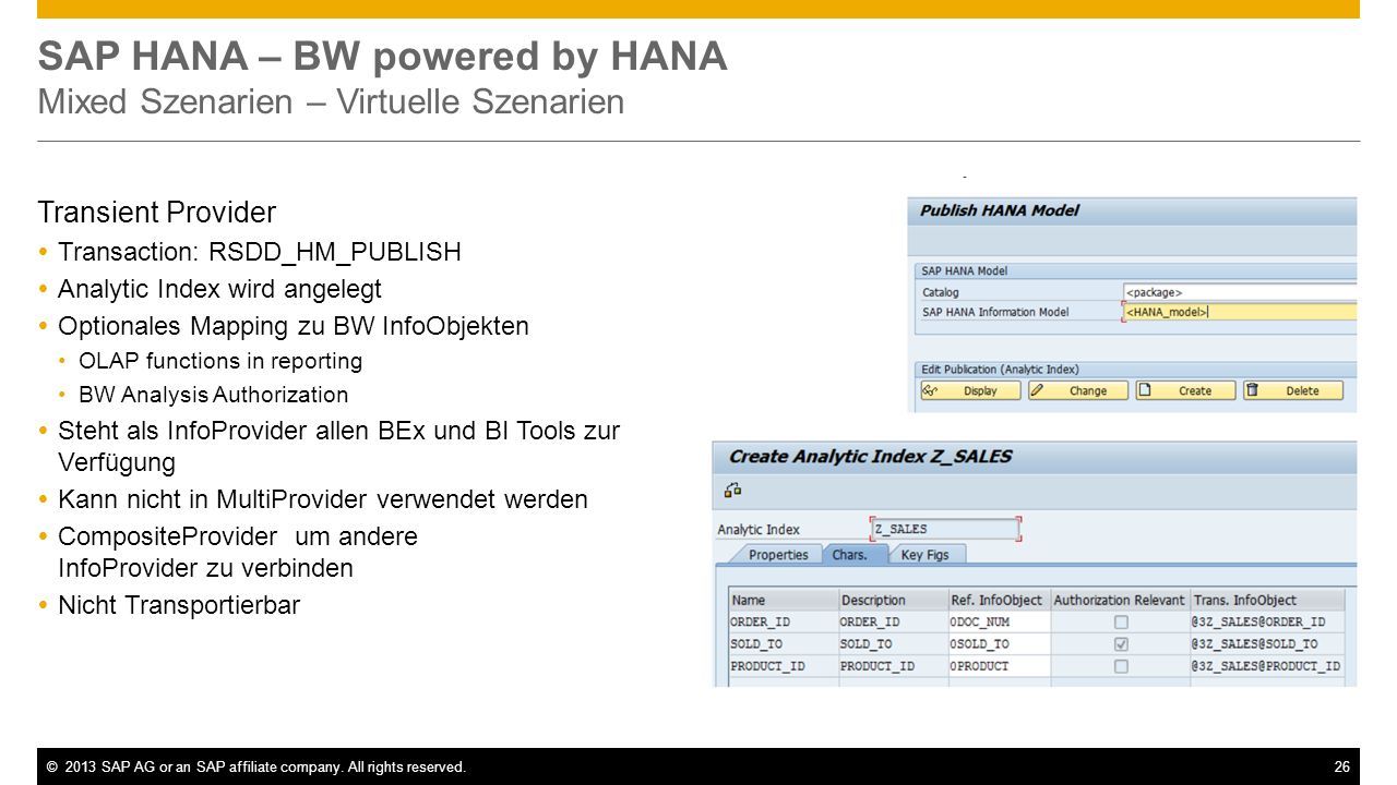 ©2013 SAP AG or an SAP affiliate company. All rights reserved.26 SAP HANA – BW powered by HANA Mixed Szenarien – Virtuelle Szenarien Transient Provide