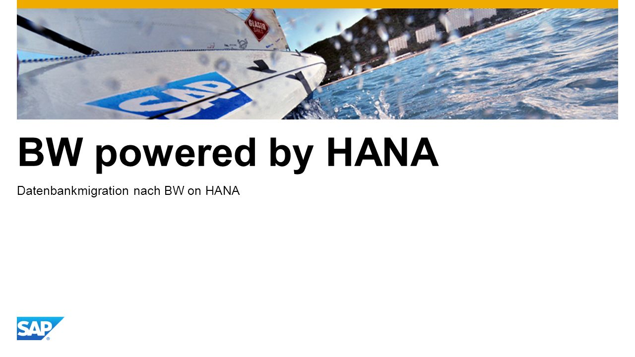 BW powered by HANA Datenbankmigration nach BW on HANA