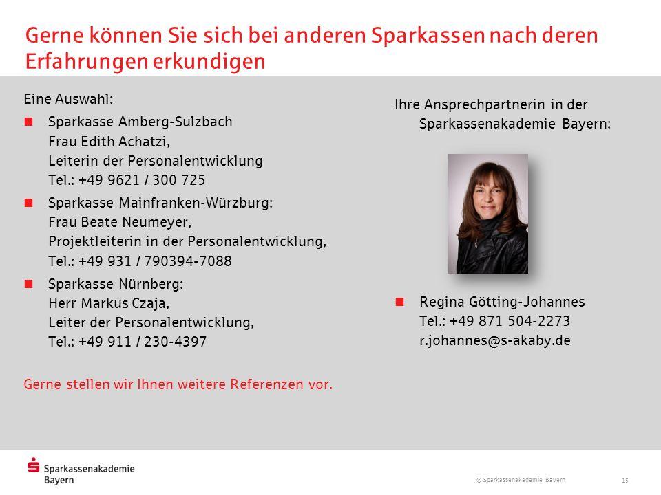 © Sparkassenakademie Bayern 15 Gerne können Sie sich bei anderen Sparkassen nach deren Erfahrungen erkundigen Eine Auswahl: Sparkasse Amberg-Sulzbach