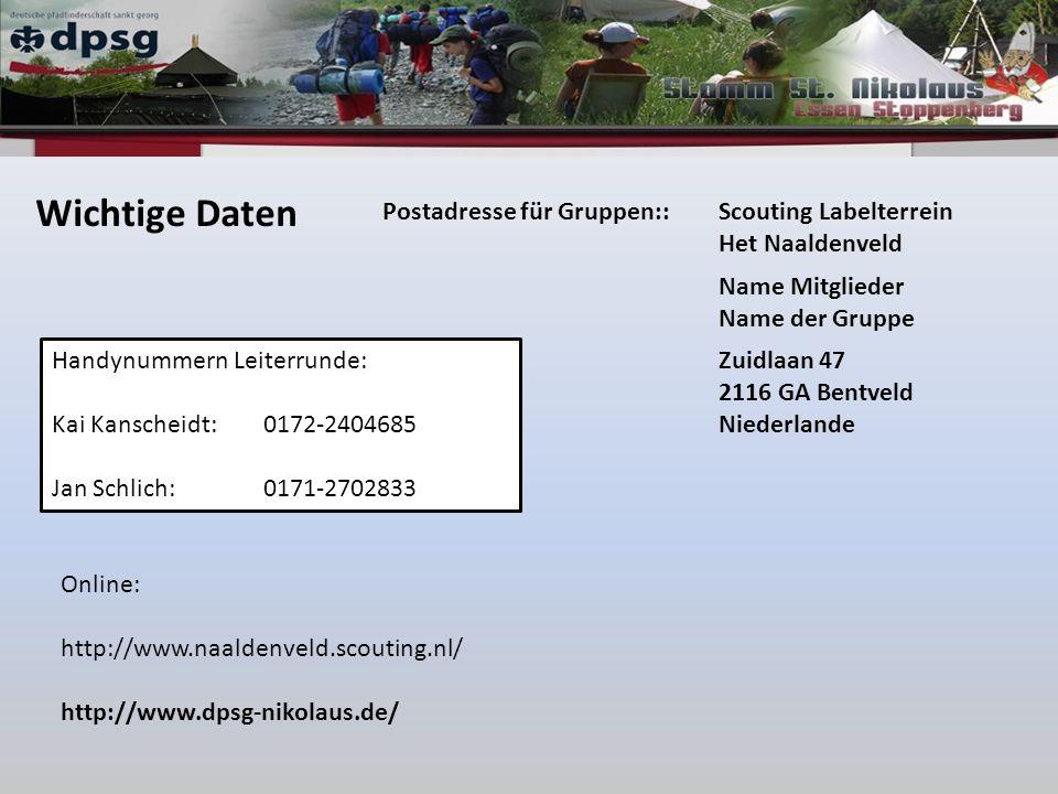 Wichtige Daten Postadresse für Gruppen::Scouting Labelterrein Het Naaldenveld Name Mitglieder Name der Gruppe Zuidlaan 47 2116 GA Bentveld Niederlande