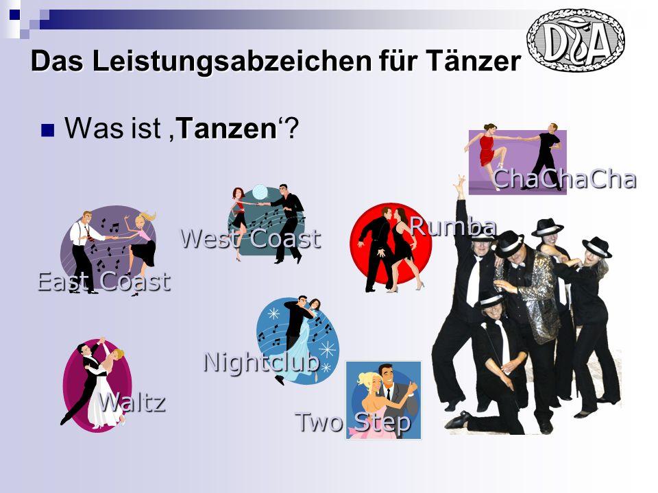 Das Leistungsabzeichen für Tänzer Der Deutsche Tanzsportverband verleiht für tanzsportliche Leistungen das Deutsche Tanzsport-Abzeichen.