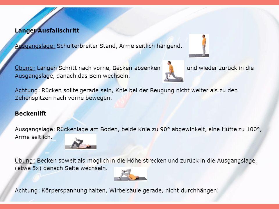 Langer Ausfallschritt Ausgangslage: Schulterbreiter Stand, Arme seitlich hängend.