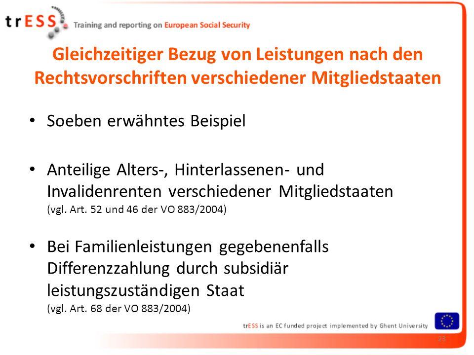 Gleichzeitiger Bezug von Leistungen nach den Rechtsvorschriften verschiedener Mitgliedstaaten Soeben erwähntes Beispiel Anteilige Alters-, Hinterlasse