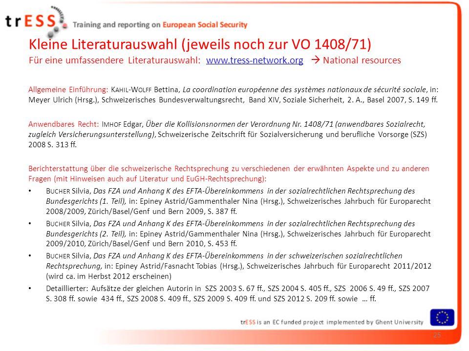 Kleine Literaturauswahl (jeweils noch zur VO 1408/71) Für eine umfassendere Literaturauswahl: www.tress-network.org National resourceswww.tress-networ